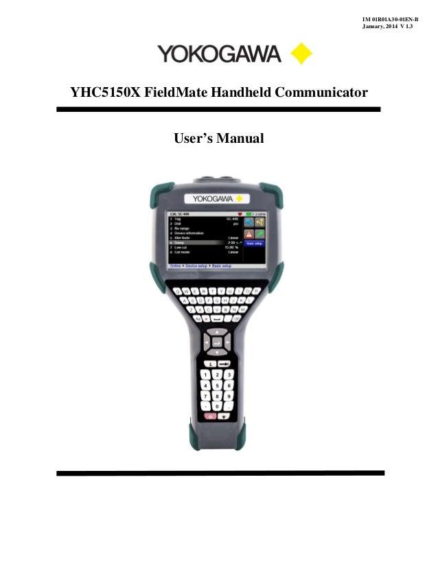YHC5150X FieldMate Handheld Communicator User's Manual IM 01R01A30-01EN-B January, 2014 V 1.3