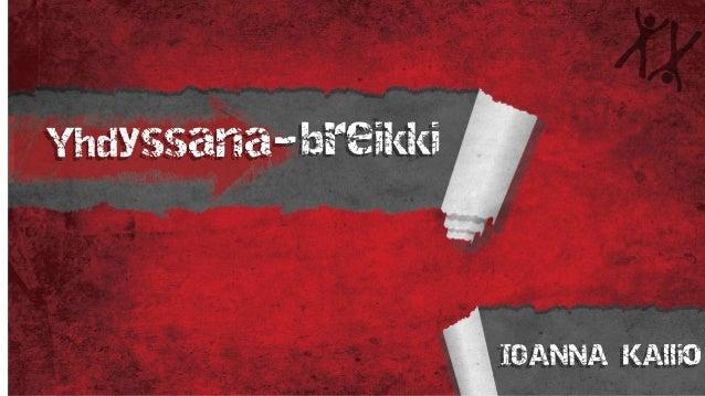 Yhdyssana-breikki IOANNA KAllio