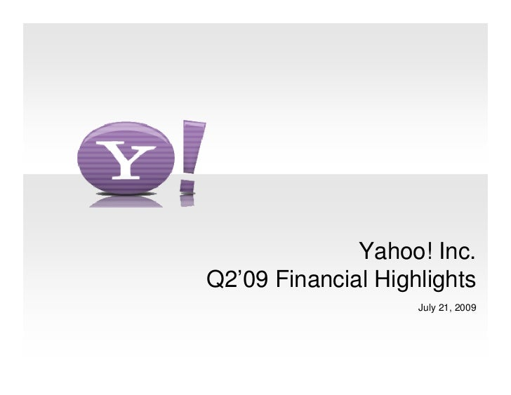 Yahoo! Inc. Q2'09 Financial Highlights                     July 21, 2009