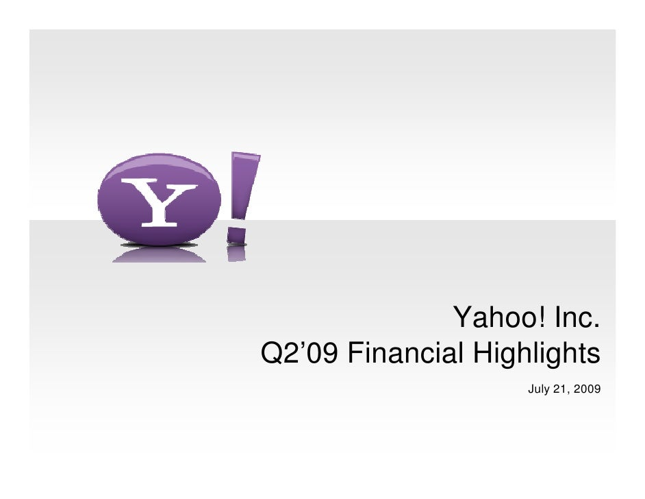 Yahoo! Inc. Q2'09 Financial Highlights                     July 21, 2009