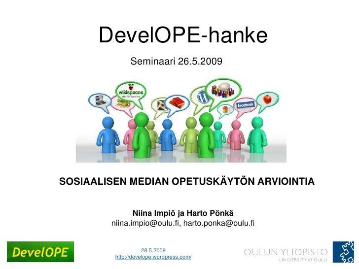 DevelOPE-hanke               Seminaari 26.5.2009     SOSIAALISEN MEDIAN OPETUSKÄYTÖN ARVIOINTIA                  Niina Imp...