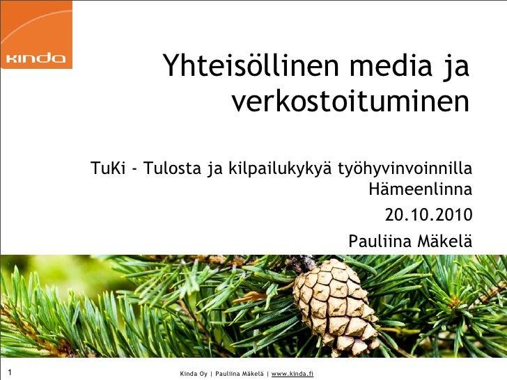 Yhteisöllinen media ja verkostoituminen TuKi_valmennuksessa 201010