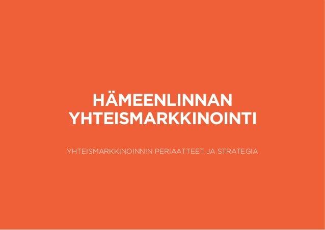 HÄMEENLINNAN  YHTEISMARKKINOINTI  YHTEISMARKKINOINNIN PERIAATTEET JA STRATEGIA  POHJOLAN  MYLLYN  BRÄNDI  04/1S2U/O1M4  EN...