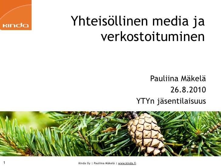 Yhteisöllinen media ja          verkostoituminen                                                      Pauliina Mäkelä     ...