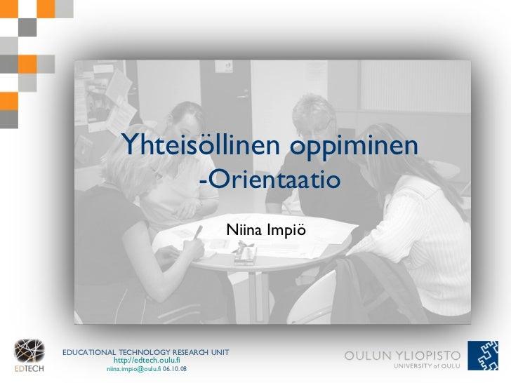 Yhteisöllinen oppiminen -Orientaatio Niina Impiö