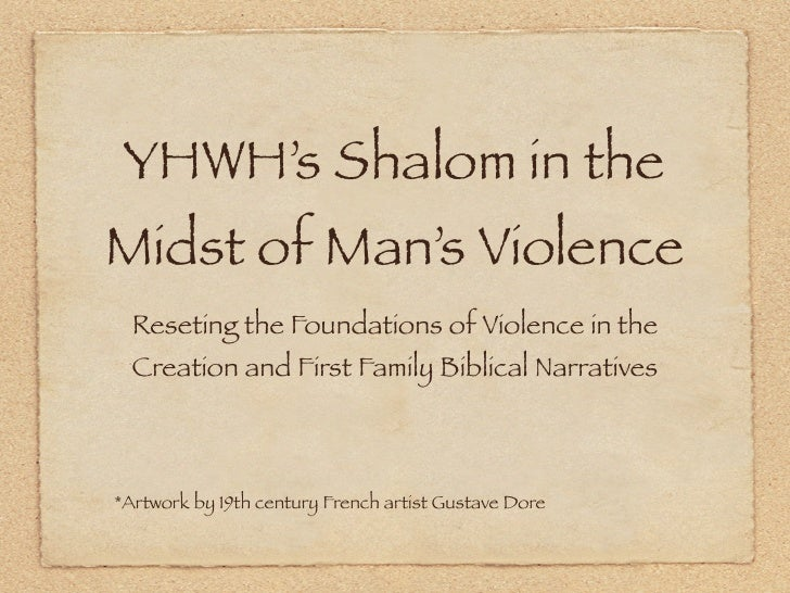 YHWH's Shalom in the Midst of Man's Violence   Reseting the Foundations of Violence in the   Creation and First Family Bib...