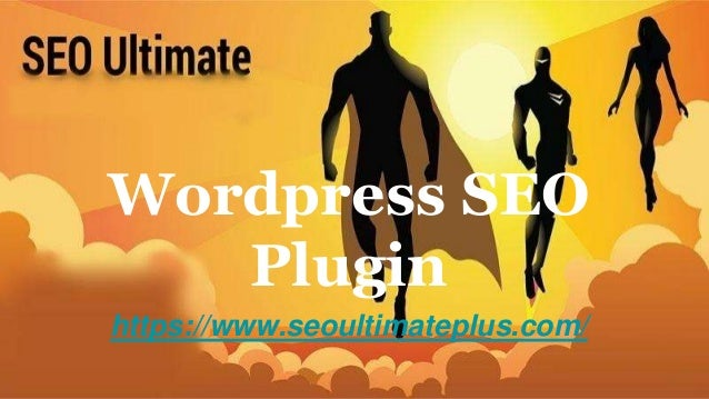 Wordpress SEO Plugin https://www.seoultimateplus.com/