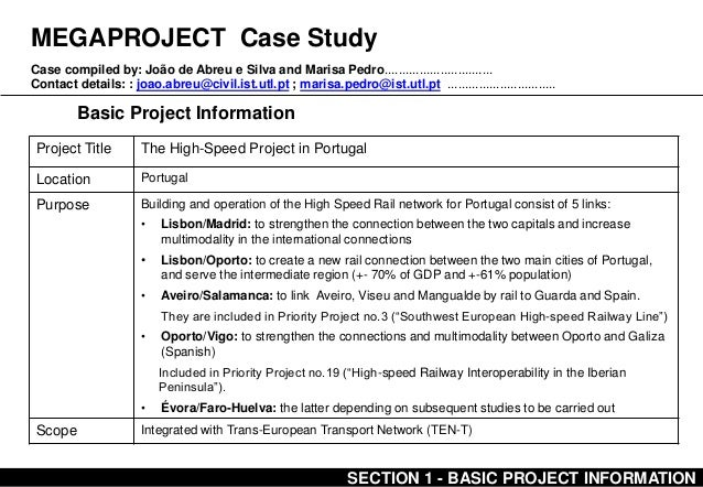 MEGAPROJECT Case Study Basic Project Information Case compiled by: João de Abreu e Silva and Marisa Pedro....................