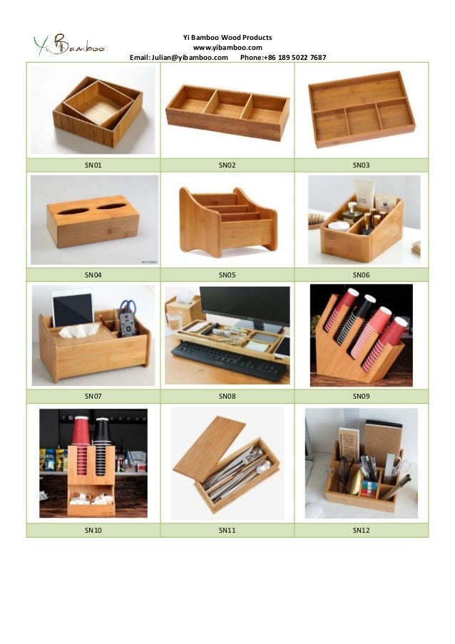 Yi Bamboo Wood Products www.yibamboo.com Email: Julian@yibamboo.com Phone:+86 189 5022 7687 SN01 SN02 SN03 SN04 SN05 SN06 ...