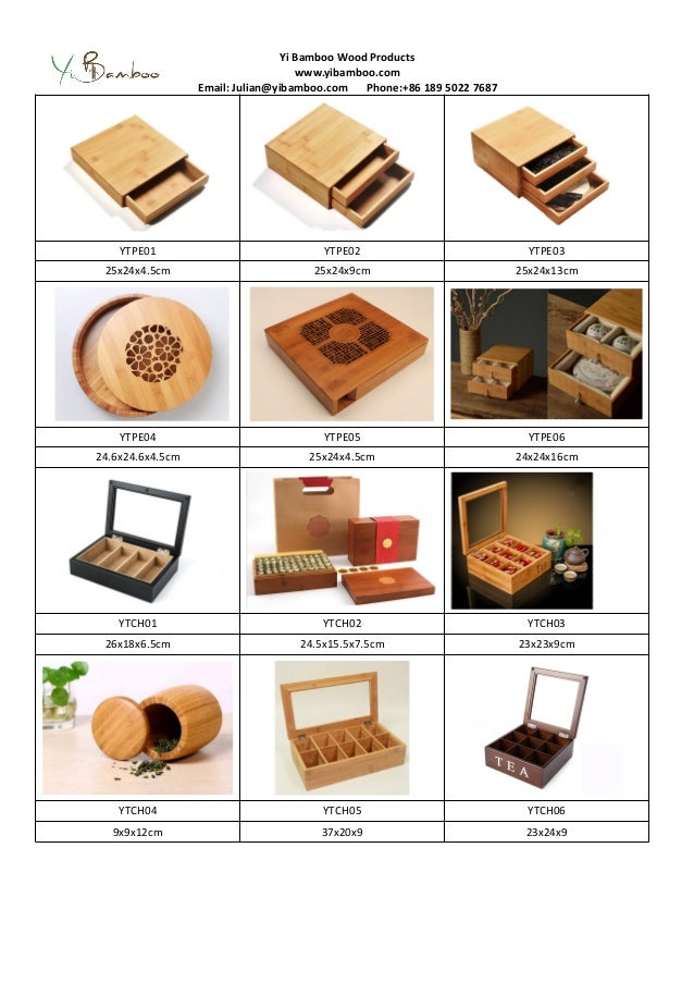 Yi Bamboo Wood Products www.yibamboo.com Email: Julian@yibamboo.com Phone:+86 189 5022 7687 YTPE01 YTPE02 YTPE03 25x24x4.5...