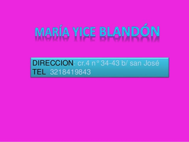 DIRECCION: cr.4 n° 34-43 b/ san José TEL: 3218419843