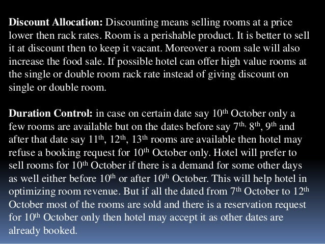 Discount Allocation: Discounting means selling rooms at a price  lower then rack rates. Room is a perishable product. It i...