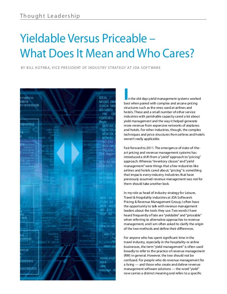 Th ought Lea de rshipYieldable Versus Priceable –What Does It Mean and Who Cares?By Bill Kotrba, Vice President of Industr...