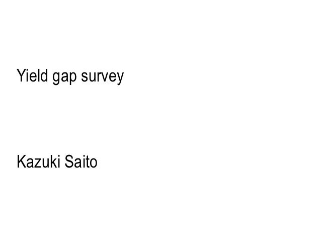 Yield gap surveyKazuki Saito