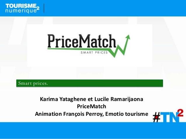 Smart prices. Karima Yataghene et Lucile Ramarijaona PriceMatch Animation François Perroy, Emotio tourisme