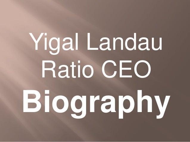 Yigal Landau Ratio CEO Biography