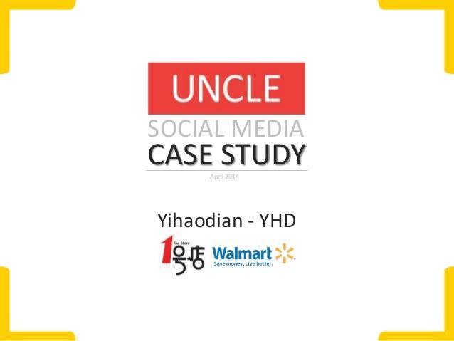 CASE STUDYApril 2014 Yihaodian - YHD SOCIAL MEDIA