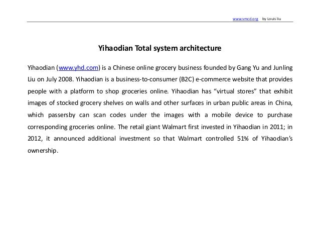 www.vmcd.org by Louis liu  Yihaodian Total system architecture Yihaodian (www.yhd.com) is a Chinese online grocery busines...