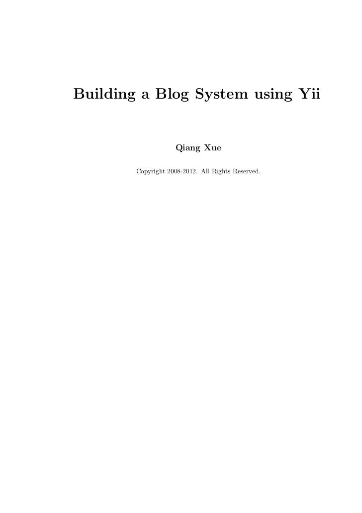Building a Blog System using Yii                    Qiang Xue        Copyright 2008-2012. All Rights Reserved.