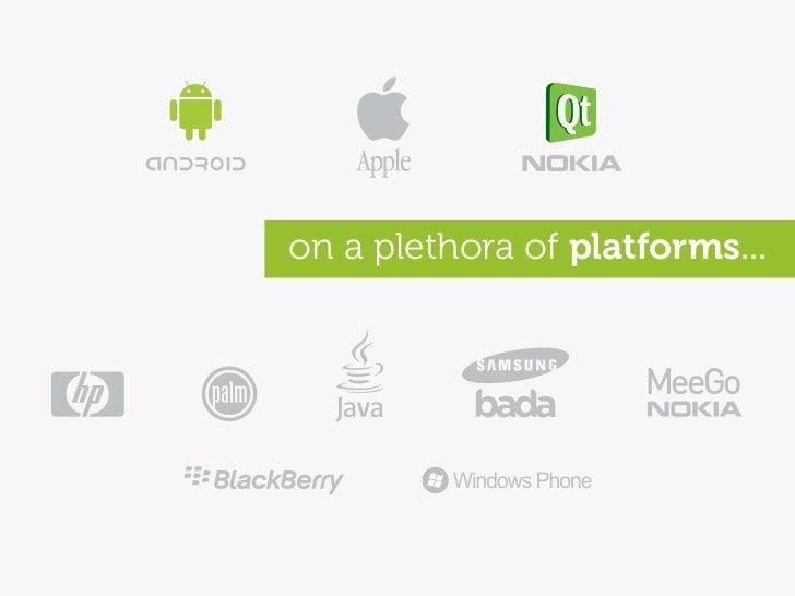 on a plethora of platforms...