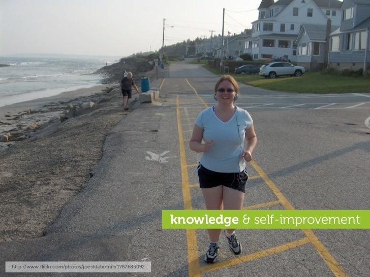 knowledge & self-improvement   http://www.flickr.com/photos/joeshlabotnik/1767685092