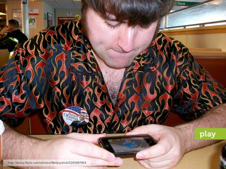 play   http://www.flickr.com/photos/8bitjoystick/3245697454