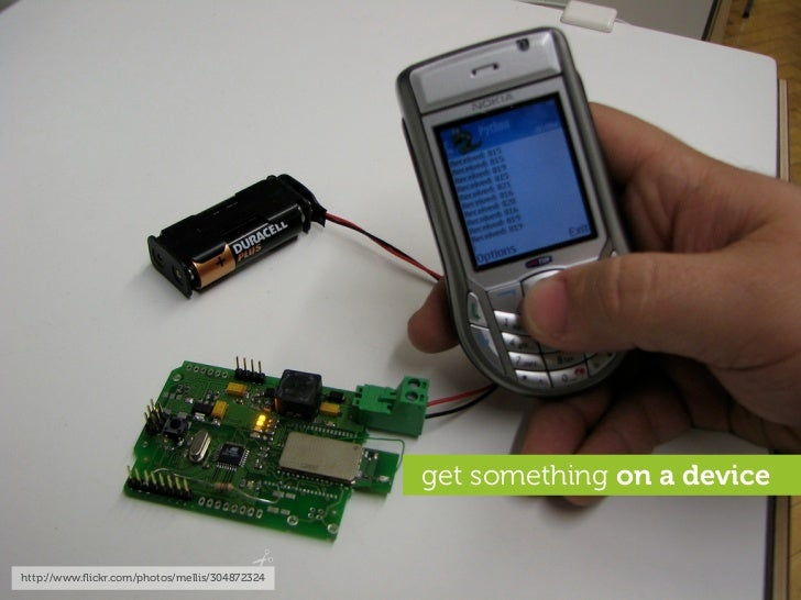 get something on a device   http://www.flickr.com/photos/mellis/304872324