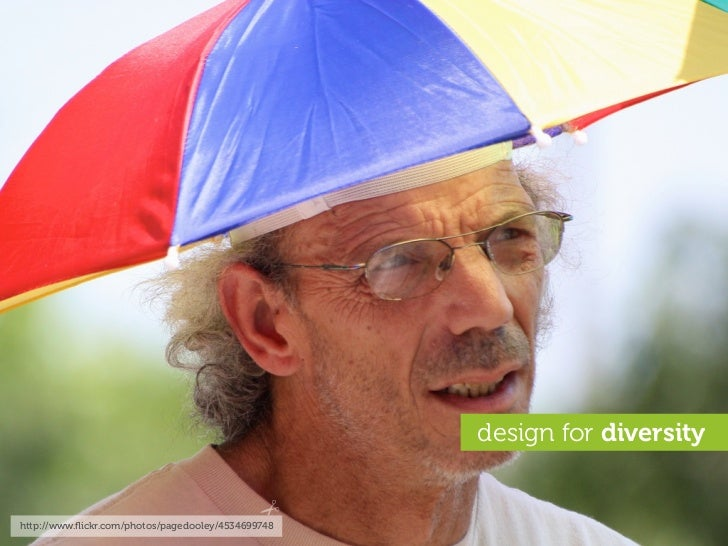 design for diversity   http://www.flickr.com/photos/pagedooley/4534699748