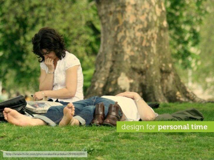 design for personal time   http://www.flickr.com/photos/akashkurdekar/2959140399