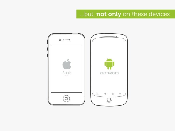 ...but, not only on these devices