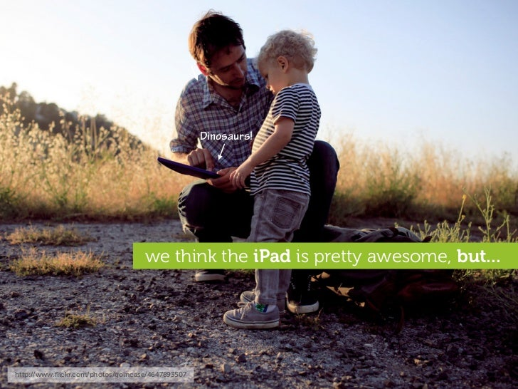 Dinosaurs!                                        we think the iPad is pretty awesome, but...     http://www.flickr.com/pho...