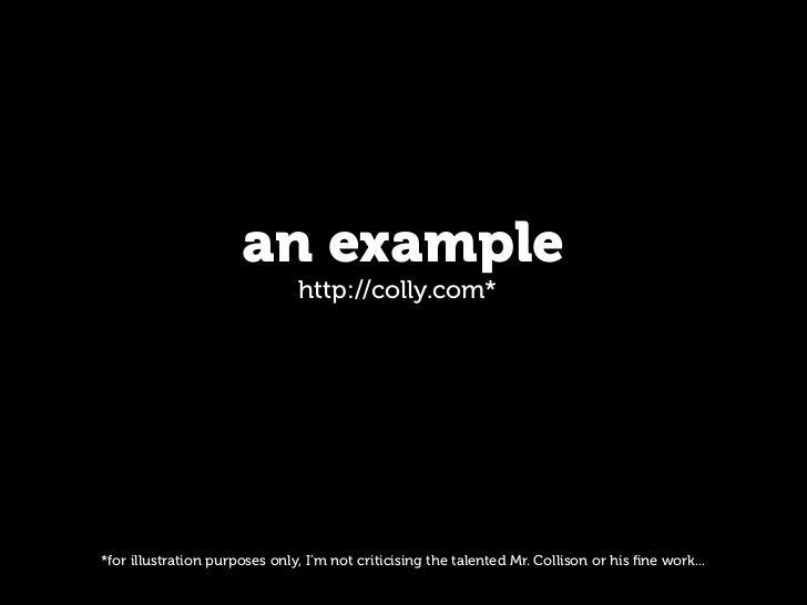 an example                                http://colly.com*     *for illustration purposes only, I'm not criticising the t...
