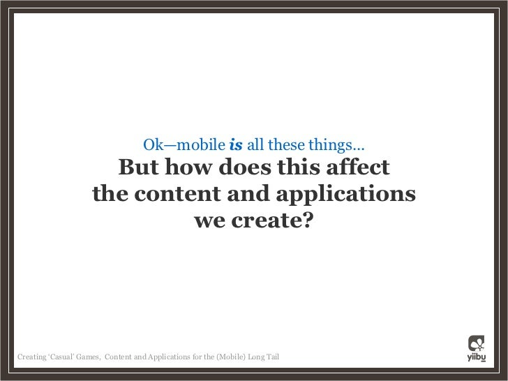 Creating Casual Games, Content and Applications for the Mobile Long Tail