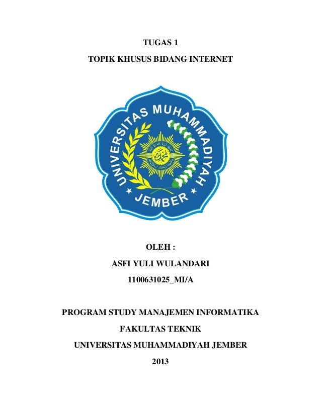 TUGAS 1 TOPIK KHUSUS BIDANG INTERNET OLEH : ASFI YULI WULANDARI 1100631025_MI/A PROGRAM STUDY MANAJEMEN INFORMATIKA FAKULT...