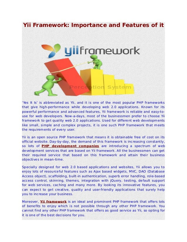 Yii Framework: Importance and Features of it'Yes It Is' is abbreviated as Yii, and it is one of the most popular PHP frame...