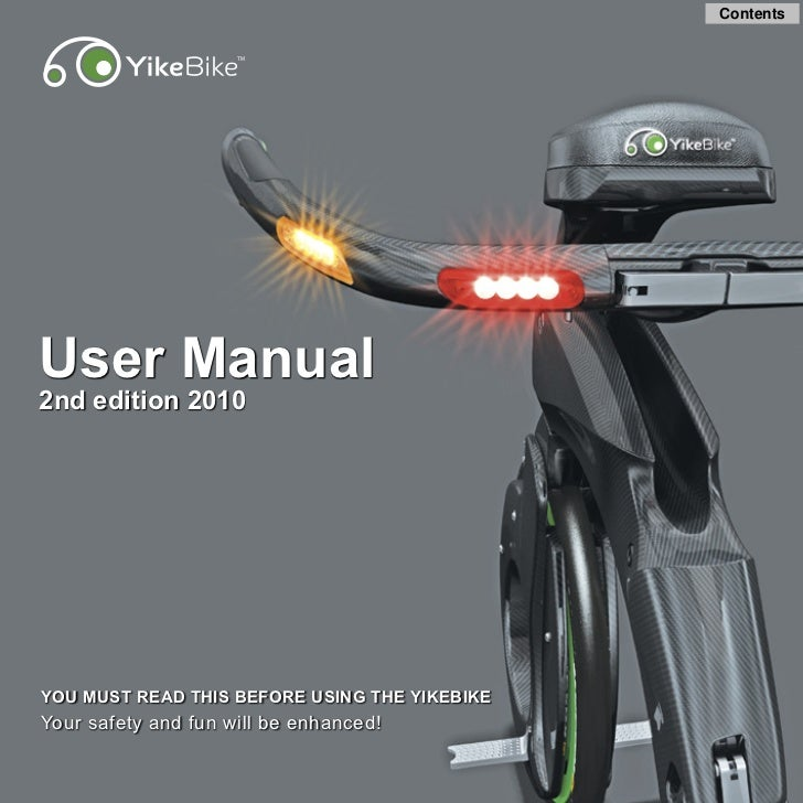 ContentsUser Manual2nd edition 2010YOU MUST READ THIS BEFORE USING THE YIKEBIKEYour safety and fun will be enhanced!