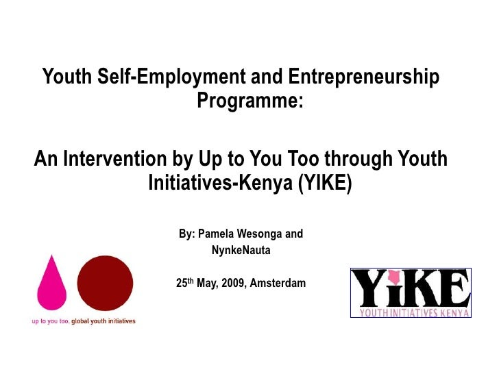 Youth Self-Employment and Entrepreneurship                 Programme:  An Intervention by Up to You Too through Youth     ...