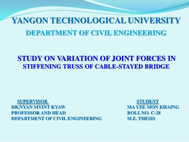 cable stayed bridge thesis Literature list on the subject of cable-stayed bridges  master's thesis,  (2015): control of the dynamic response of cable-stayed bridge with highway and.