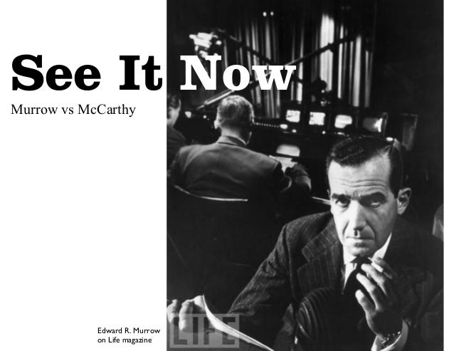 Image result for edward r. murrow takes on senator joseph mccarthy's anti communist campaign position