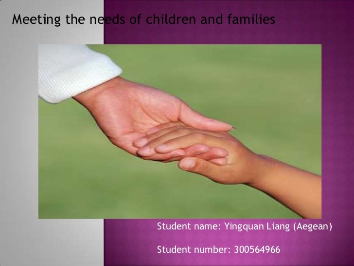 Meeting the needs of children and families                       Student name: Yingquan Liang (Aegean)                    ...