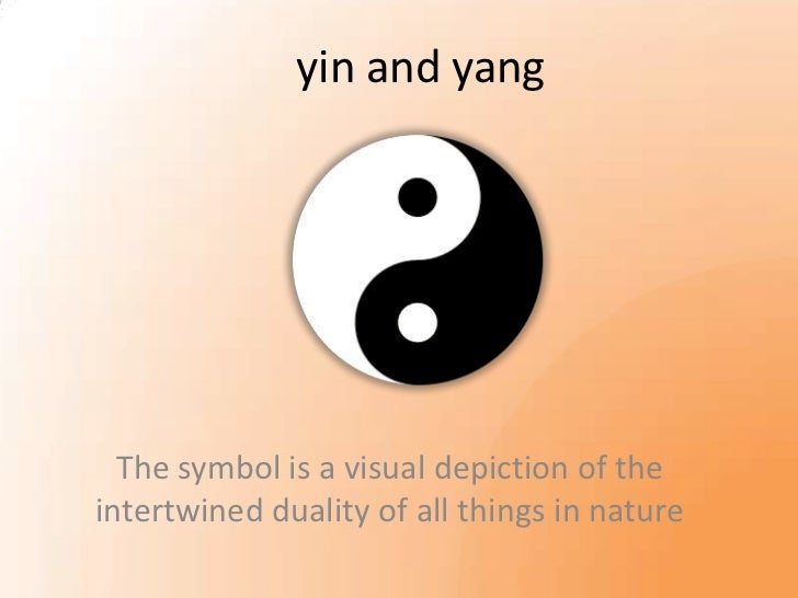 yin and yang  The symbol is a visual depiction of theintertwined duality of all things in nature