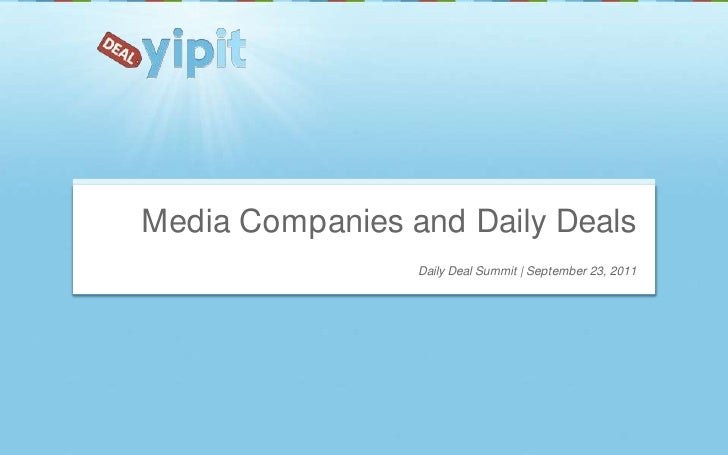 Daily Deal Summit | September 23, 2011<br />Media Companies and Daily Deals<br />