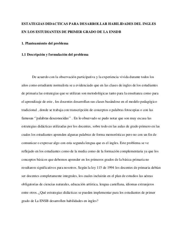 ESTATEGIAS DIDACTICAS PARA DESARROLLAR HABILIDADES DEL INGLES EN LOS ESTUDIANTES DE PRIMER GRADO DE LA ENSDB 1. Planteamie...