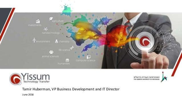 Tamir Huberman, VP Business Development and IT Director June 2016