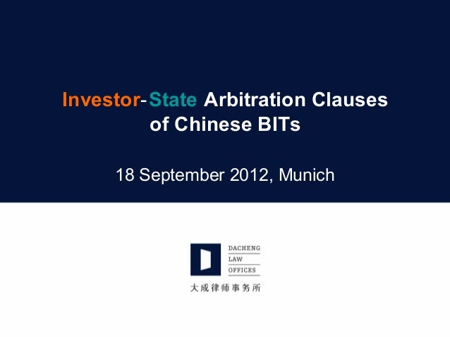 Investor‑State Arbitration Clausesof Chinese BITs18 September 2012, Munich