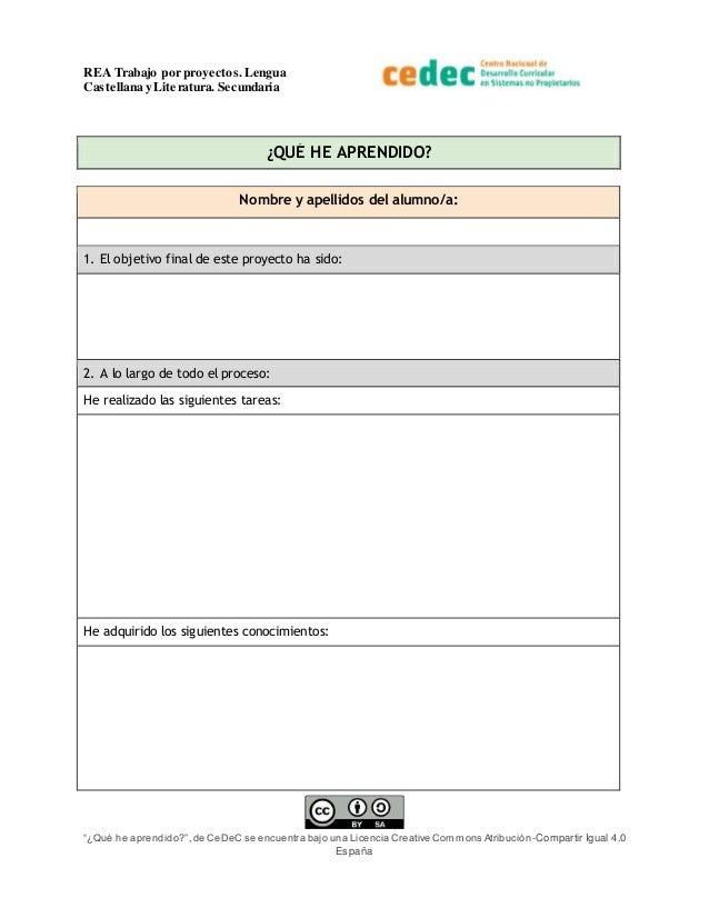 """REA Trabajo por proyectos.Lengua Castellana y Literatura. Secundaria """"¿Qué he aprendido?"""",de CeDeC se encuentra bajo una L..."""