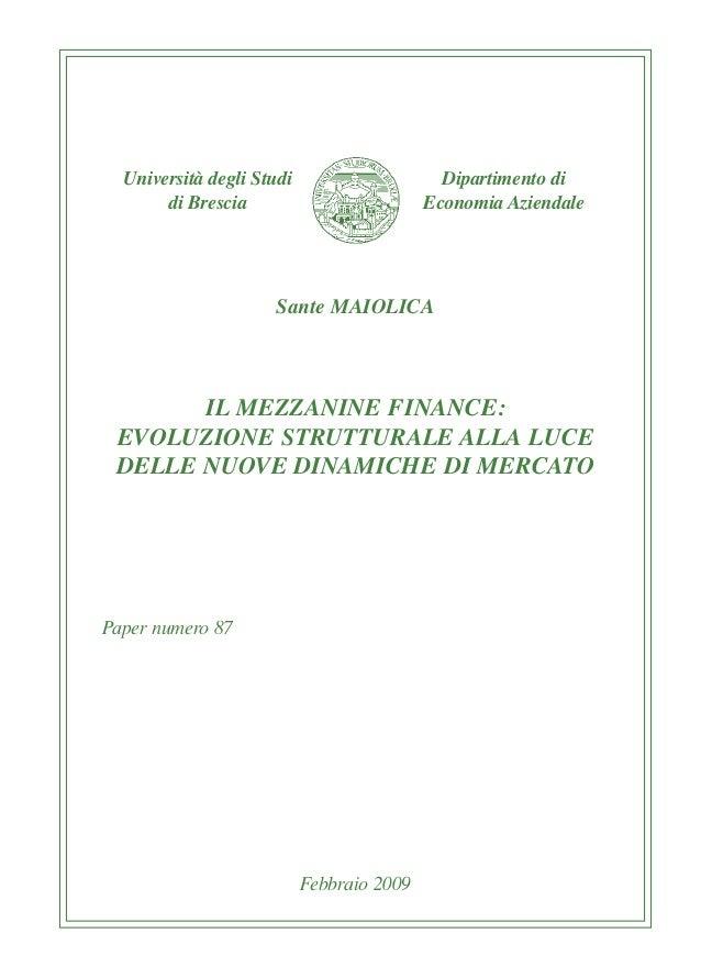 Università degli Studi Dipartimento di di Brescia Economia Aziendale Febbraio 2009 Paper numero 87 Sante MAIOLICA IL MEZZA...