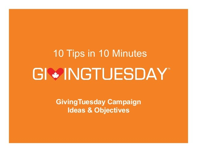 10 Tips in 10 Minutes - GivingTuesday Campaign Ideas