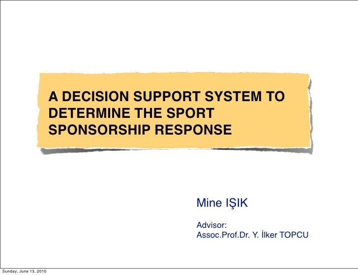A DECISION SUPPORT SYSTEM TO                         DETERMINE THE SPORT                         SPONSORSHIP RESPONSE     ...
