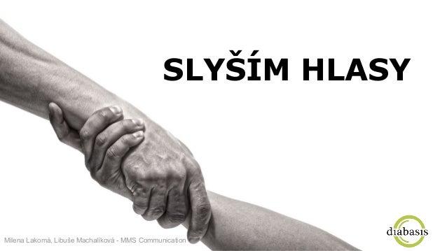 SLYŠÍM HLASY Milena Lakomá, Libuše Machalíková - MMS Communication